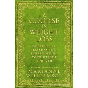 A Course in Weight Loss- Marianne Williamson